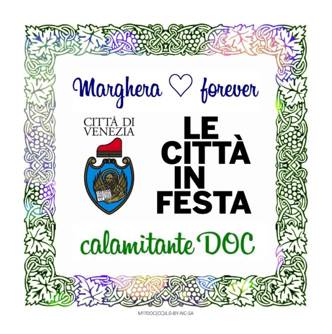 Le Città in Festa Marghera forever calamitante DOC